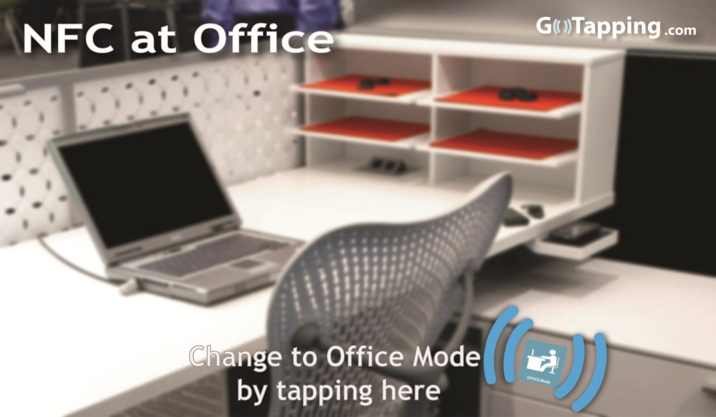 Change to Office mode by tapping on NFC Tag
